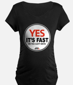 Copy of Yes Its Fast 3 T-Shirt