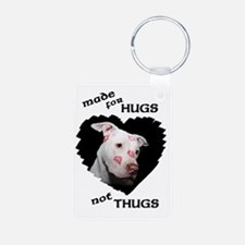 Made for Hugs Not Thugs Keychains