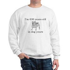 90 birthday dog years bulldog Sweatshirt