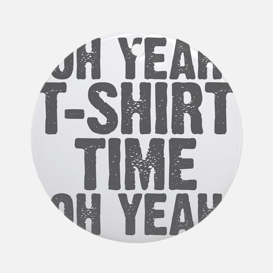 T-Shirt Time Round Ornament