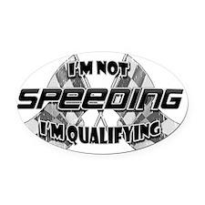 Im Not Speeding 6 Oval Car Magnet