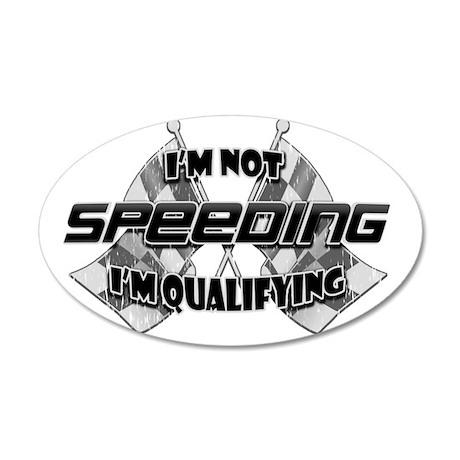 Im Not Speeding 6 35x21 Oval Wall Decal
