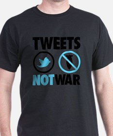 tweets not war T-Shirt