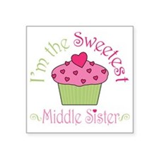 "sweetest_middle_sister Square Sticker 3"" x 3"""