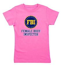 FBI Female Body Inspector Girl's Tee