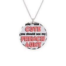 Think Im Cute French Aunt Necklace