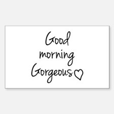 Good morning Gorgeous Decal
