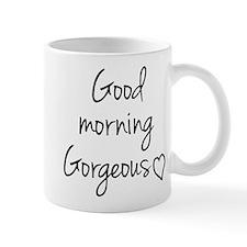 Good morning Gorgeous Mugs