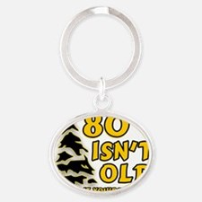 80 Isnt old Birthday Oval Keychain