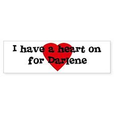 Heart on for Darlene Bumper Bumper Sticker