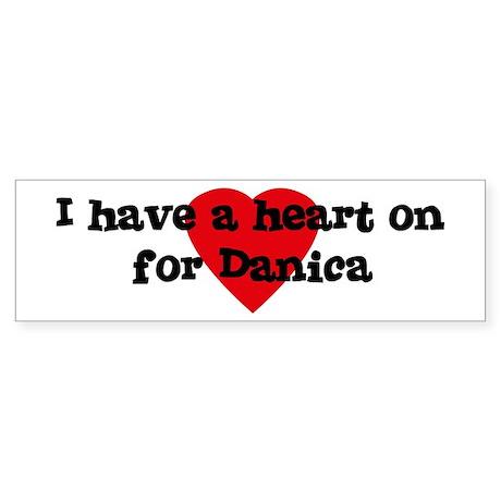 Heart on for Danica Bumper Sticker