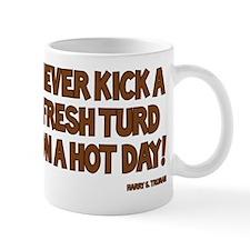 Truman Quote - Never Kick Fresh Turd Mug