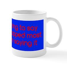 nothingtosay_bs2 Mug