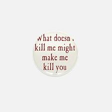 kill_me1 Mini Button