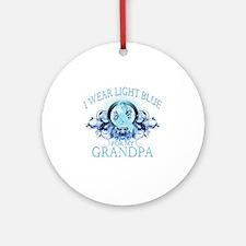 I Wear Light Blue for my Grandpa (f Round Ornament