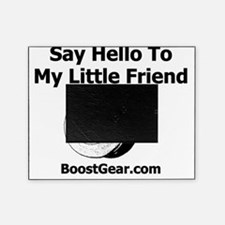 Say Hello To My Little Friend - Whit Picture Frame