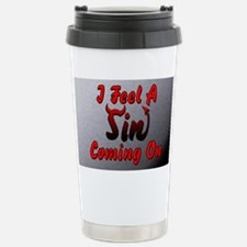 I Feel A Sin Coming On Travel Mug
