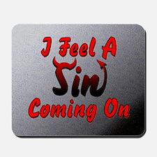 I Feel A Sin Coming On Mousepad