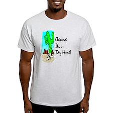 Dry Heat52x62 T-Shirt