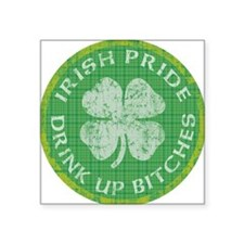 "irish pride drink up bitche Square Sticker 3"" x 3"""