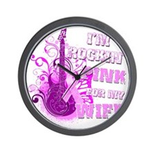 Im Rockin Pink for my Wife Wall Clock