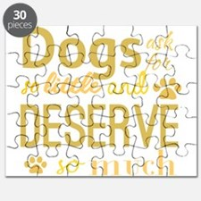 Dogs Ask For So Little and deserve so much Puzzle
