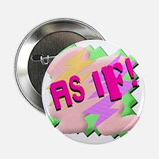 "AS-IF-SHIRT 2.25"" Button"