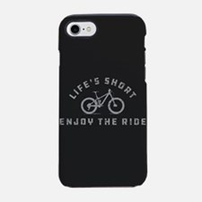 Life's Short Enjoy The Ride iPhone 7 Tough Case