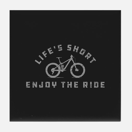 Life's Short Enjoy The Ride Tile Coaster
