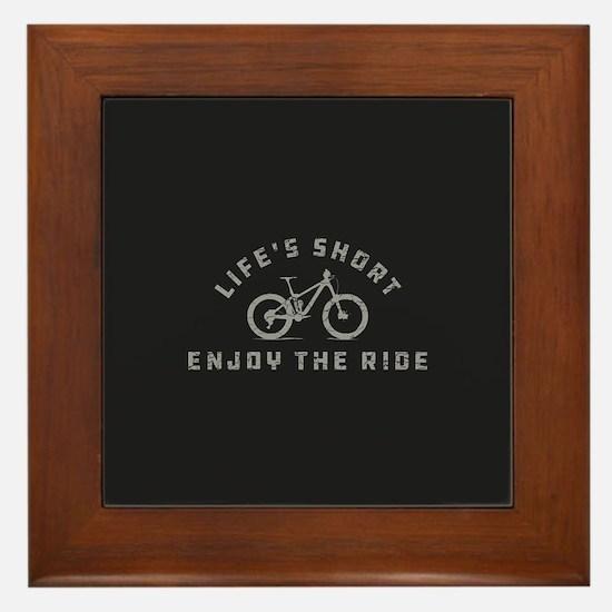 Life's Short Enjoy The Ride Framed Tile