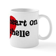 Heart on for Michelle Mug
