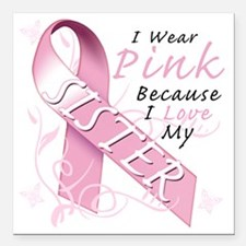 "I Wear Pink Because I Lo Square Car Magnet 3"" x 3"""