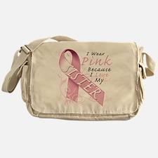 I Wear Pink Because I Love My Sister Messenger Bag