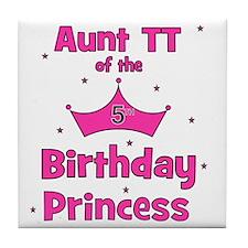 ofthebirthdayprincess_5th_aunttt Tile Coaster