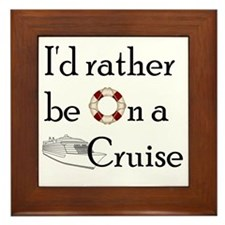 Id Rather Cruise Framed Tile