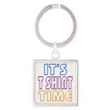 T SHIRT TIME Square Keychain