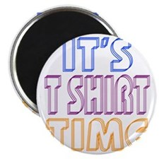 T SHIRT TIME Magnet