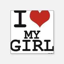 "i love my girl Square Sticker 3"" x 3"""