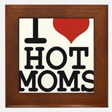 i love hot moms Framed Tile