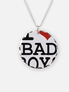 i love bad boys Necklace
