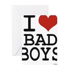 i love bad boys Greeting Card