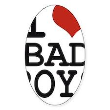 i love bad boys Decal