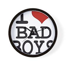 i love bad boys Wall Clock