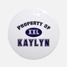 Property of kaylyn Ornament (Round)