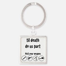 til_death_do_us_part-01 Square Keychain