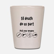 til_death_do_us_part-01 Shot Glass