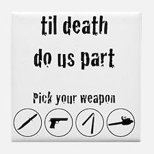 til_death_do_us_part-01 Tile Coaster