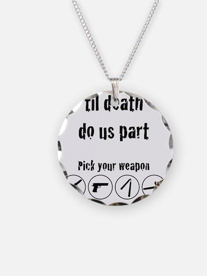 til_death_do_us_part-01 Necklace