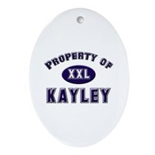 Property of kayley Oval Ornament