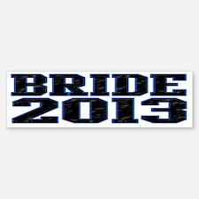 Bride 2013 Bumper Bumper Sticker